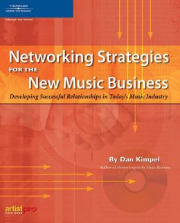 Networking Strategies for the New Music Business