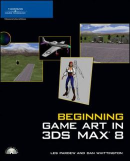 Beginning Game Art in 3Ds MAX 8