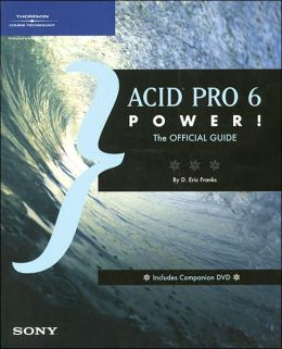 ACID Pro 6 Power!: The Official Guide
