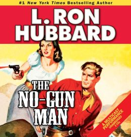 The No-Gun Man: A Frontier Tale of Outlaws, Lawlessness, and One Mannle/