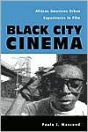 Black City Cinema: African American Urban Experiences in Film