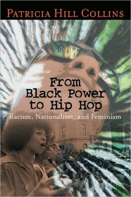 From Black Power to Hip Hop: Racism, Nationalism, and Feminism