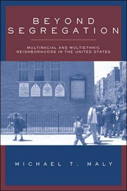 Beyond Segregation: Multiracial and Multiethnic Neighborhoods in the United States
