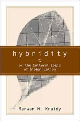 Hybridity: Or the Cultural Logic of Globalization