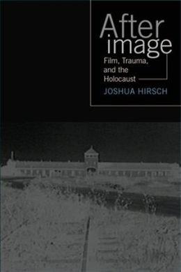 Afterimage: Film, Trauma, and the Holocaust