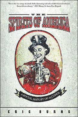 The Spirits of America: A Social History of Alcohol