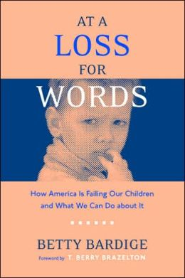 At a Loss for Words: How America Is Failing Our Children and What We Can Do about It