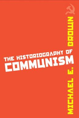 The Historiography of Communism