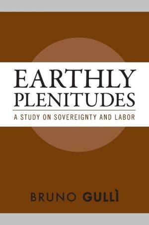 Earthly Plenitudes: A Study on Sovereignty and Labor