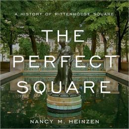 Perfect Square: A History of Rittenhouse Square