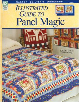 Master Quilter's Workshop Novelty Prints and Panel Magic, Volume 6