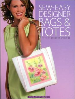 Sew Easy Designer Bags and Totes