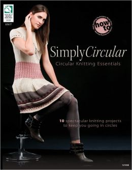 Simply Circular: Circular Knitting Essentials