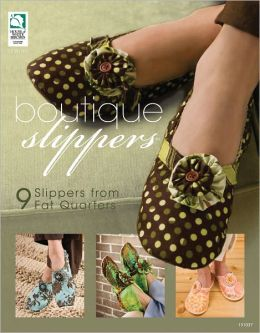 Boutique Slippers: 9 Slippers from Fat Quarters