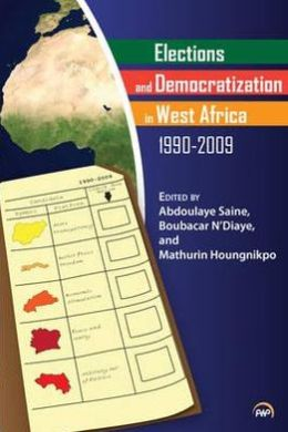 Elections and Democratization in West Africa, 1990-2009
