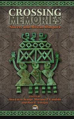 Crossing Memories: Slavery and African Diaspora