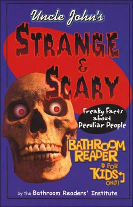 Uncle John's Strange and Scary Bathroom Reader for Kids Only