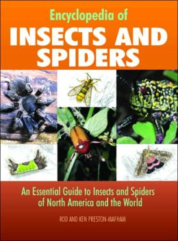 Encyclopedia of Insects and Spiders: An Essential Guide to Inspects and Spiders of North America and the World