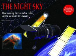 Night Sky: Discovering the Universe from Alpha Centauri to Quasars