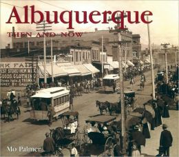 Albuquerque Then and Now