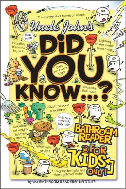 Uncle John's Book of Did You Know: Bathroom Reader for Kids Only