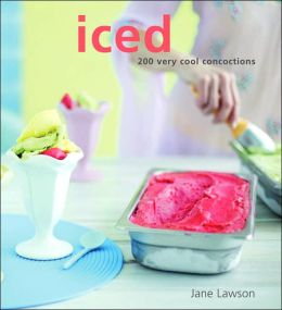 Iced: 180 Very Cool Concoctions