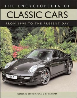 Encyclopedia of Classic Cars: From 1890 to the Present Day