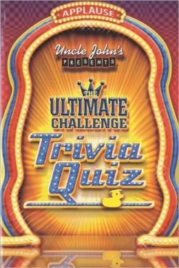 Uncle John's Presents the Ultimate Challenge Trivia Quiz