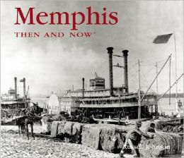 Memphis Then and Now