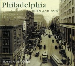 Philadelphia Then and Now (Compact)