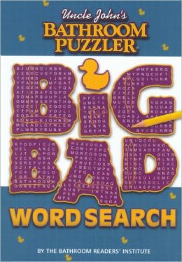Uncle John's Bathroom Puzzler: Big Bad Word Search