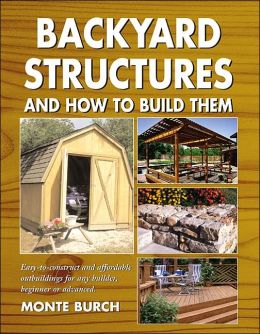 Backyard Structures and How to Build Them