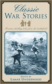 Classic War Stories: Fourteen Thrilling Tales from the Battlefield