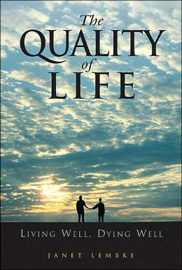 Quality of Life: Living Well, Dying Well