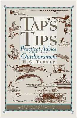 Tap's Tips: Practical Advice for All Outdoorsmen