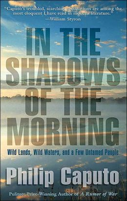 In the Shadows of the Morning: Essays on Wild Lands, Wild Waters, and a Few Untamed People