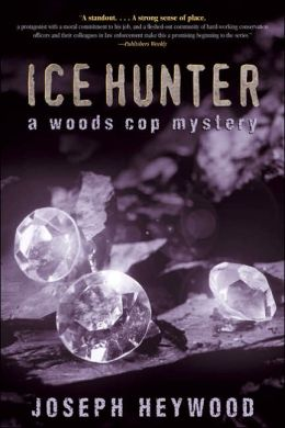 Ice Hunter: A Woods Cop Mystery