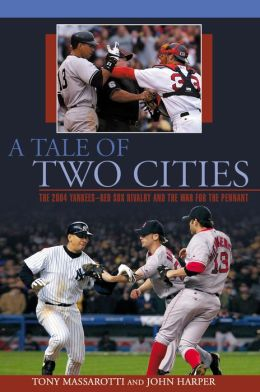 A Tale of Two Cities: The 2004 Yankee-Red Sox Rivalry and the War for the Pennant