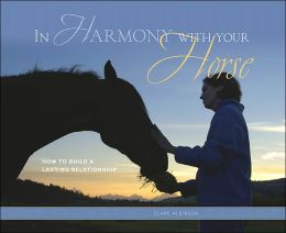 In Harmony With Your Horse: How to Build a Lasting Relationship