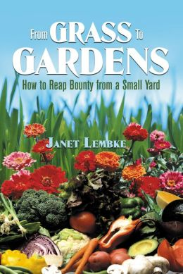 From Grass to Garden: How to Reap Bounty from a Small Yard