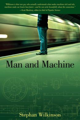 Man and Machine: The Best of Stephan Wilkinson