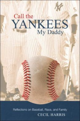 Call the Yankees My Daddy: Reflections on Baseball, Race, and Family