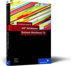 A Practical Guide to SAP Business Warehouse (BW) 7. 0