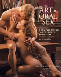 The Art of Oral Sex: Bring Your Partner to New Heights of Pleasure