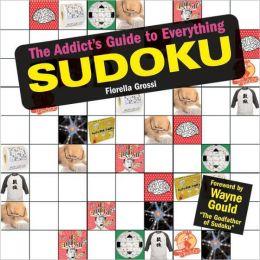 Addict's Guide to Everything Sudoku