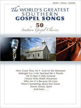 Worlds Greatest Southern Gospel Songs