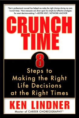 Crunch Time: 8 Steps to Making the Right Life Decisions at the Right Times