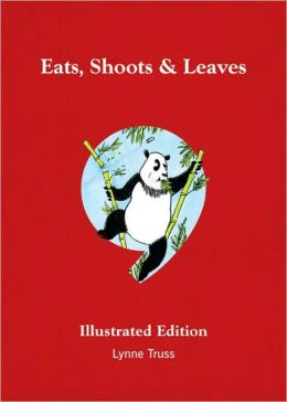 Eats, Shoots & Leaves Illustrated Edition