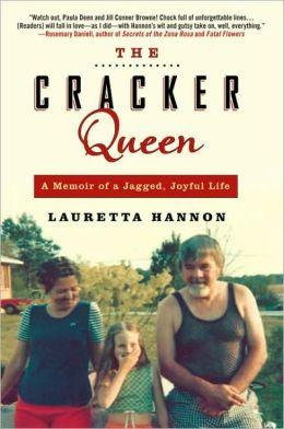 The Cracker Queen: A Memoir of a Jagged, Joyful Life