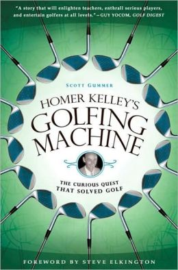 Golfing Machine: The Curious Quest That Solved Golf